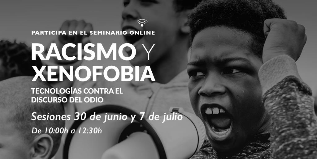 Tecnologías contra el discurso del odio: participa en el seminario online contra el Racismo y la Xenofobia