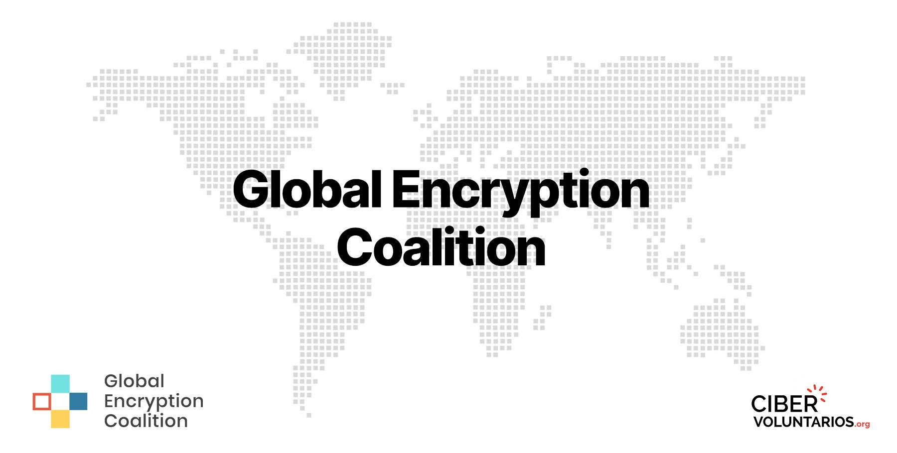 Fundación Cibervoluntarios se une a la Coalición Global de Cifrado liderada por ISOC